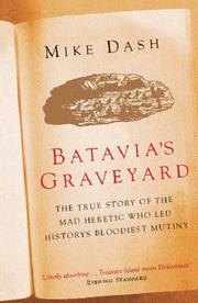 Cover of: Batavia's Graveyard: The True Story of the Mad Heretic Who Led History's Bloodiest Mutiny
