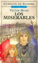 Los Miserables / Les Miserables by Victor Hugo