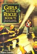 Cover of: Girls to the Rescue #5 | Bruce Lansky