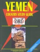 Cover of: Yemen Country Study Guide | International Business Publications, USA