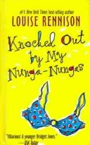Cover of: Knocked Out by My Nunga-Nungas (Confessions of Georgia Nicolson