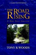 Cover of: The Road Rising | Tony, R Woods