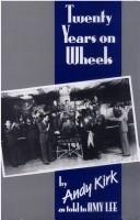 Cover of: Twenty Years on Wheels (Bayou Jazz Lives) | Andy Kirk