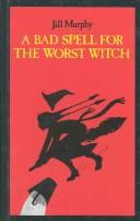 Cover of: A Bad Spell for the Worst Witch | Jill Murphy