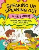 Cover of: Speaking Up,Speaking Out: a kid's guide to making speeches, oral reports, and conversation