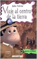 Cover of: Viaje al centro de la tierra / Journey to the Center of the Earth (Clasicos Para Ninos/ Classics for Children)