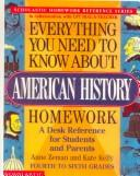 Cover of: Everything You Need to Know About American History Homework (Everything You Need to Know about