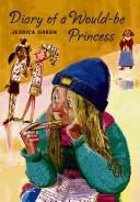 Cover of: Diary of a Would-be Princess | Jessica Green
