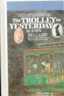 Cover of: The Trolley to Yesterday (Johnny Dixon Mystery)