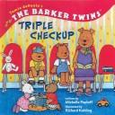 Cover of: Triple Checkup (Barker Twins) |