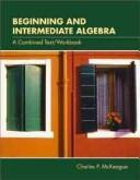 Cover of: Beginning and Intermediate Algebra: A Combined Text/Workbook