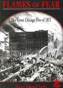 Cover of: Flames Of Fear: The Great Chicago Fire Of 1871 (Cover-to-Cover Books. Chapter 2)