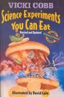 Cover of: Science Experiments You Can Eat | Vicki Cobb