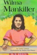 Cover of: Wilma Mankiller (On My Own Biographies) | Linda Lowery