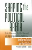 Cover of: Shaping the political arena | Ruth Berins Collier