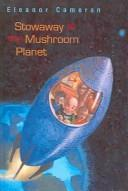 Stowaway to the Mushroom Planet by Eleanor Cameron
