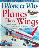 Cover of: I Wonder Why Planes Have Wings