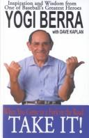 Cover of: When You Come to a Fork in the Road, Take It! Inspiration and Wisdom from One of Baseball's Greatest Heroes