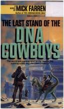 Cover of: Last Stand of the DNA Cowboys