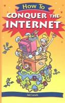 Cover of: How to Conquer the Internet