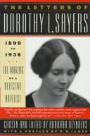 Cover of: The letters of Dorothy L. Sayers, 1899-1936: the making of a detective novelist