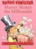 Cover of: Master Money the Millionaire (Happy Families)
