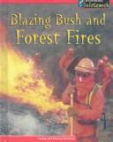 Cover of: Blazing Bush and Forest Fires (Spilsbury, Louise. Awesome Forces of Nature.)
