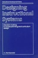 Cover of: Designing Instructional Systems | A. J. Romiszowski