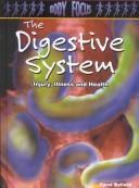 Cover of: The Digestive System: Injury, Illness and Health (Body Focus: the Science of Health, Injury and Disease)