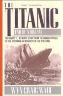 Cover of: The Titanic | Wyn Craig Wade