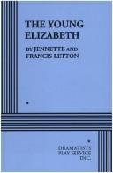 Cover of: The Young Elizabeth. | Jennette Letton