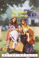 Cover of: Great Mom Swap | Betsy Haynes