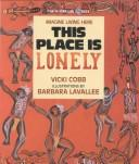Cover of: This Place Is Lonely: The Australian Outback (Imagine Living Here)