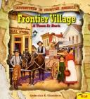 Cover of: Frontier Village, a Town Is Born (Adventures in Frontier America)
