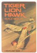 Cover of: Tiger, Lion, Hawk: A Story of Flying Tigers