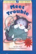 Cover of: Meet Trouble! (First Friends, First Readers: Pre-Level 1)