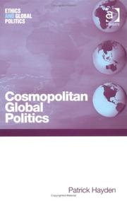 Cover of: Cosmopolitan Global Politics (Ethics and Global Politics) | Patrick Hayden