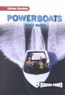 Cover of: Powerboats (Werther, Scott P. Extreme Machines.) | Scott P. Werther