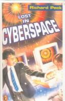 Cover of: Lost in Cyberspace | Richard Peck