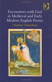 Encounters with God in medieval and early modern English poetry by Charlotte Clutterbuck