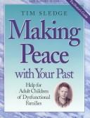 Cover of: Making Peace with Your Past, Facilitator Guide
