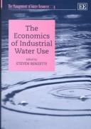 Cover of: The Economics of Industrial Water Use (The Management of Water Resources, 4) | Steven Renzetti