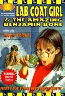 Cover of: Lab Coat Girl and the Amazing Benjamin Bone (L.A.F.)