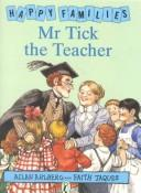 Cover of: Mr. Tick the Teacher (Happy Families)