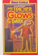 Cover of: My Teacher Glows in the Dark