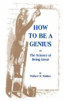 Cover of: How to Be a Genius: Or the Science of Being Great