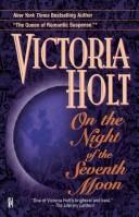 Cover of: On the Night of the Seventh Moon | Victoria Holt