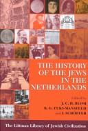 Cover of: The History of the Jews in the Netherlands (Littman Library of Jewish Civilization (Series).) |
