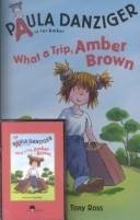 Cover of: What a Trip, Amber Brown