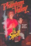 Cover of: The Spell (Phantom Valley)